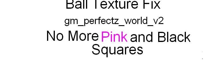 gm_perfectz_world_v2 Ball Text For Garry's Mod Image 1