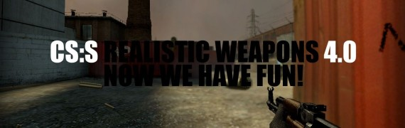 css_realistic_weapons_4.0.zip