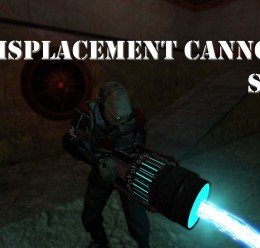 Displacement Cannon 3.0 For Garry's Mod Image 1