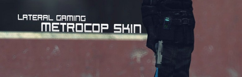 Lateral Gaming Metrocop Skin For Garry's Mod Image 1