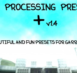 Post Processing Presets + 1.4! For Garry's Mod Image 1