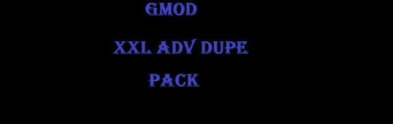 xxl_adv_dupe_pack.zip