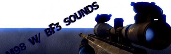 M98 w/ BF3 Sounds