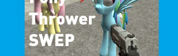 MLP Pony Thrower SWEP
